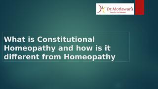 What is Constitutional Homeopathy and how is it different from Homeopathy.pptx