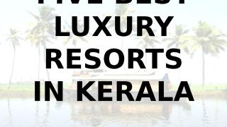 FIVE BEST LUXURY RESORTS IN KERALA.pptx