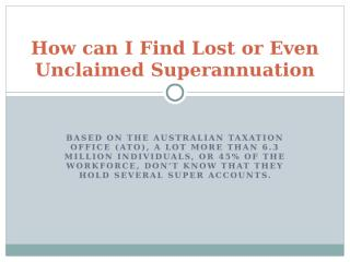 How can I find lost or even unclaimed superannuation.pptx