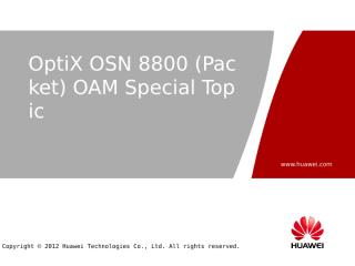 5-OTC000415 OptiX OSN 8800(Packet) OAM Special Topic ISSUE .pptx