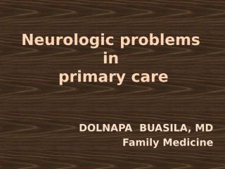 Neurologic problems outline (พญ.ดลนภา แก้วไพฑูรย์).ppt