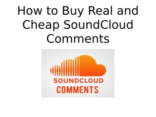 How to Buy Real and Cheap SoundCloud Comments.pptx