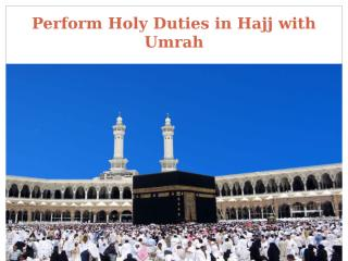 Perform Holy Duties in Hajj with Umrah.pptx